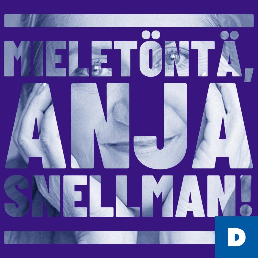 Mieletöntä, Anja Snellman