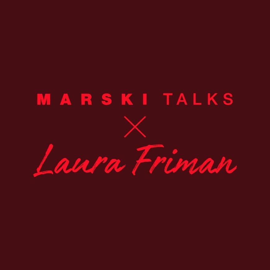 Marski Talks × Laura Friman